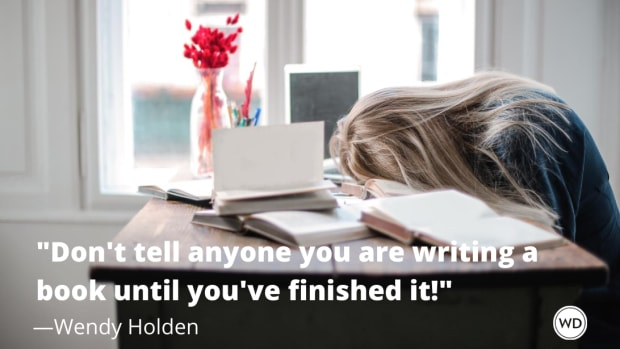 wendy_holden_quotes_dont_tell_anyone_you_are_writing_a_book_until_youve_finished_it