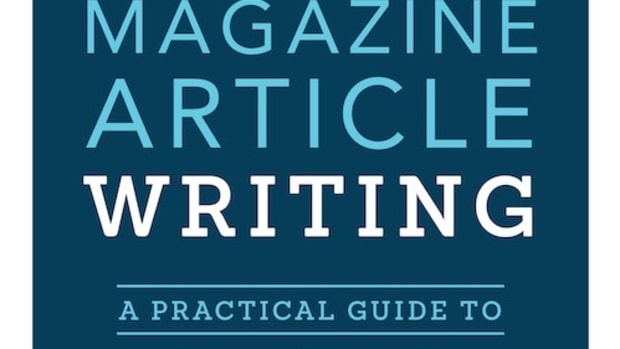 The Writer's Digest Guide to Magazine Article Writing: A Practical Guide to Selling Your Pitches, Crafting Strong Articles, & Earning More Bylines