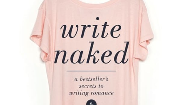 Write Naked: A Bestseller's Secrets to Writing Romance & Navigating the Path to Success