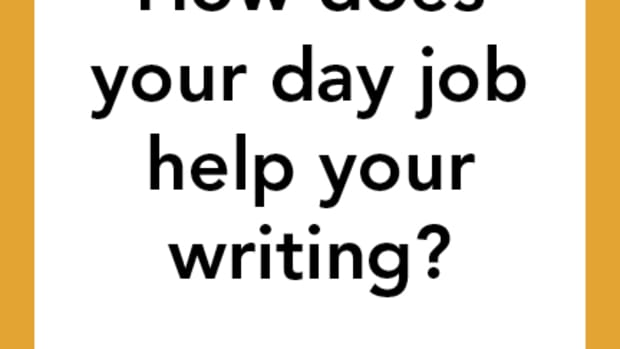 How does your day job help your writing?