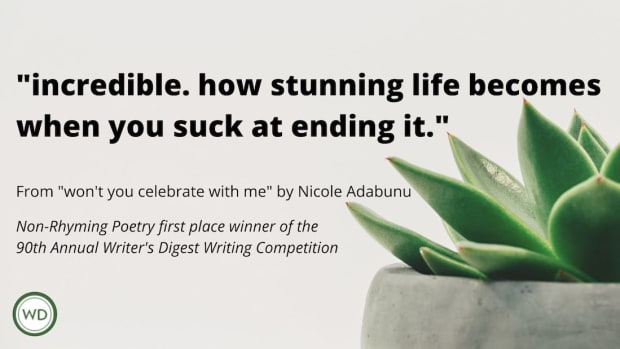 """Writer's Digest 90th Annual Competition Non-Rhyming Poetry First Place Winner: """"won't you celebrate with me"""""""