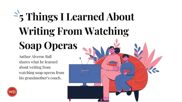 5 Things I Learned About Writing From Watching Soap Operas