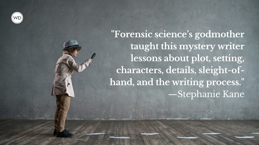 What Forensic Science's Godmother Taught Me About Writing Mysteries