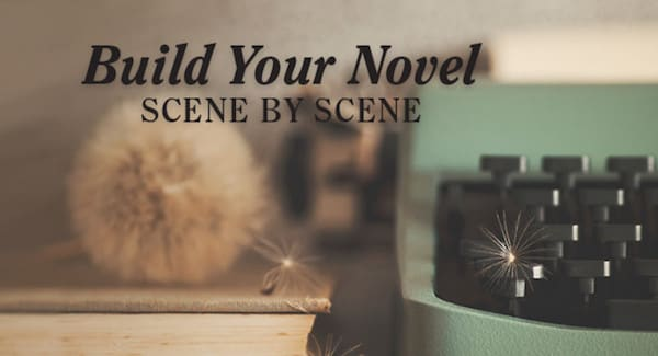 Build your novel scene by scene