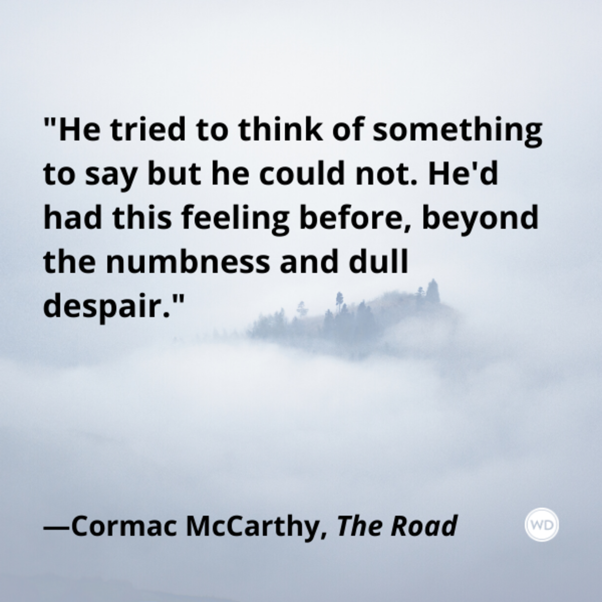 cormac_mccarthy_the_road_quotes_he_tried_to_think_of_something_to_say_but_he_could_not