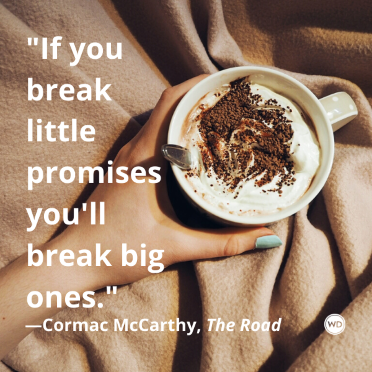 cormac_mccarthy_the_road_quotes_if_you_break_little_promises_youll_break_big_ones