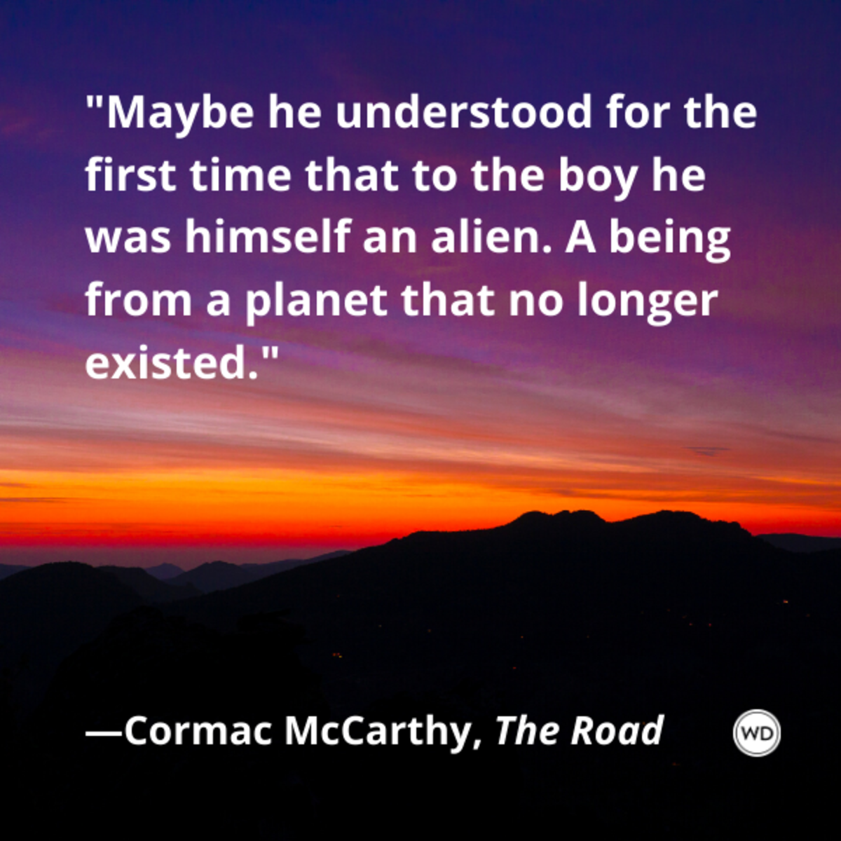 cormac_mccarthy_the_road_quotes_maybe_he_understood_for_the_first_time_that_to_the_boy_he_was_himself_an_alien