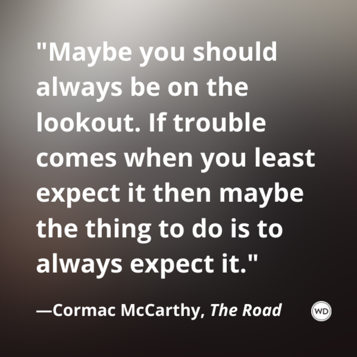 cormac_mccarthy_the_road_quotes_maybe_you_should_always_be_on_the_lookout