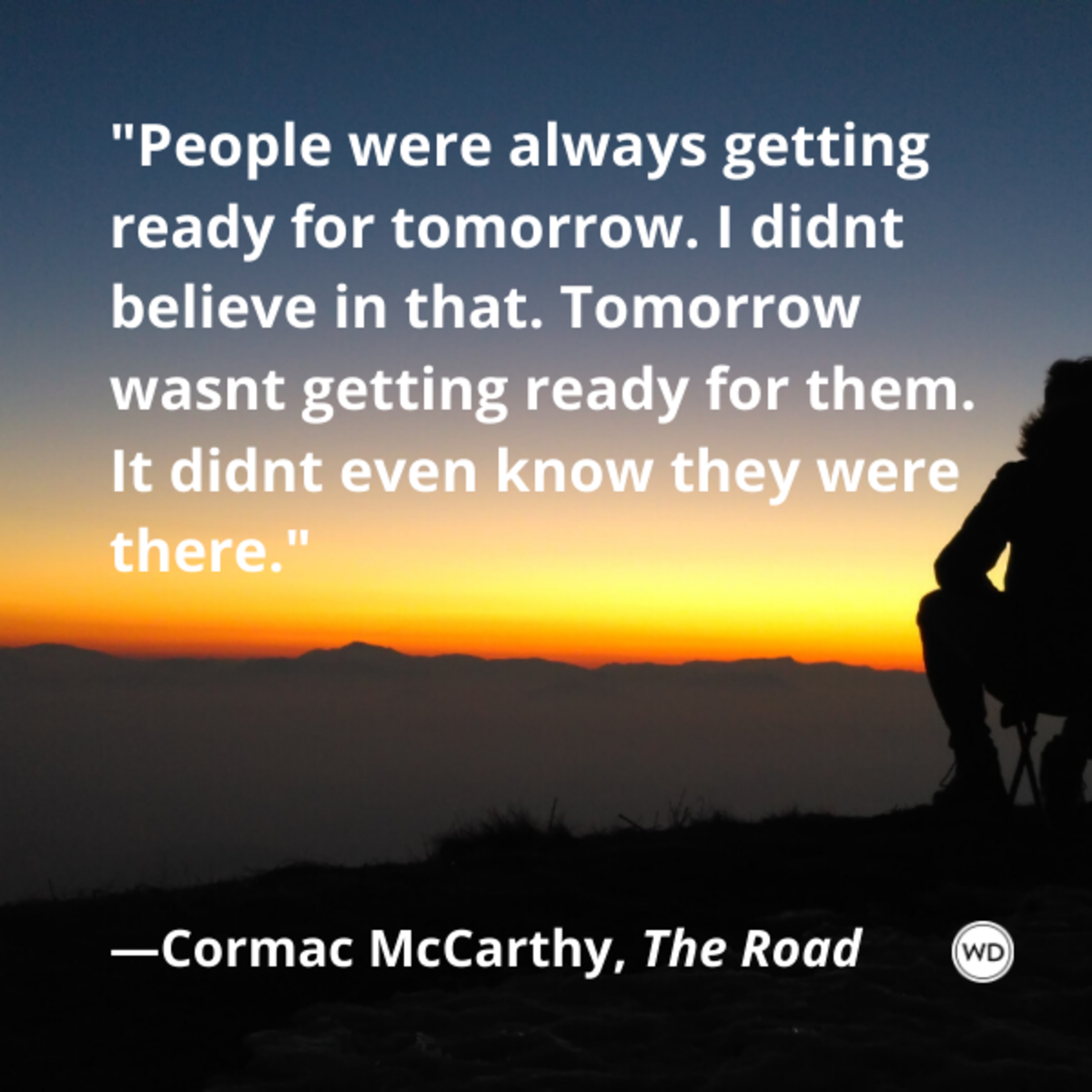 cormac_mccarthy_the_road_quotes_people_were_always_getting_ready_for_tomorrow