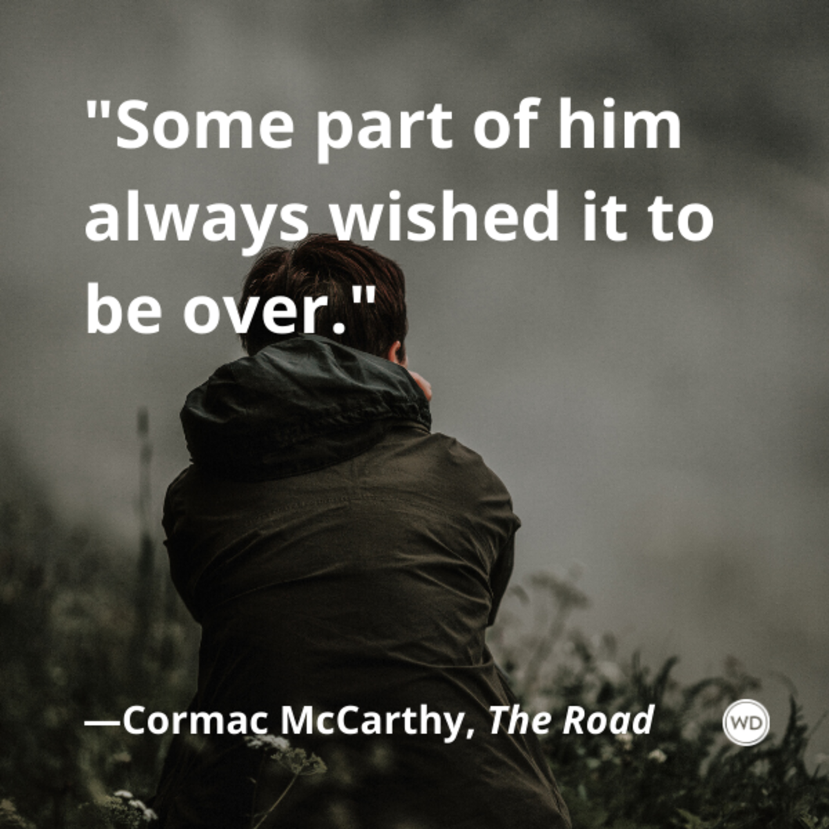 cormac_mccarthy_the_road_quotes_some_part_of_him_always_wished_it_to_be_over