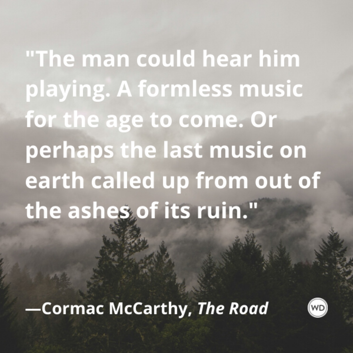cormac_mccarthy_the_road_quotes_the_man_could_hear_him_playing_a_formless_music_for_the_age_to_come