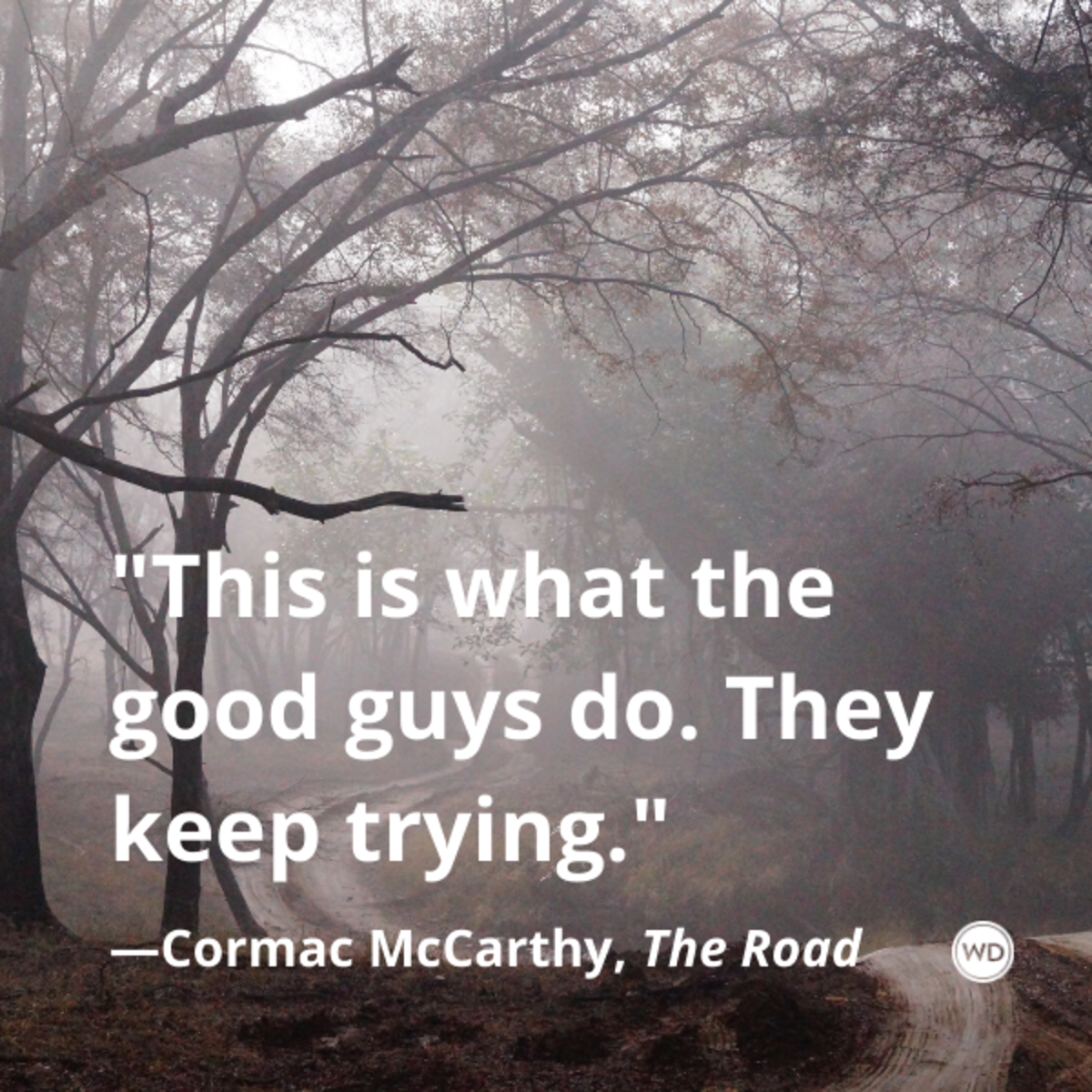 cormac_mccarthy_the_road_quotes_this_is_what_the_good_guys_do_they_keep_trying