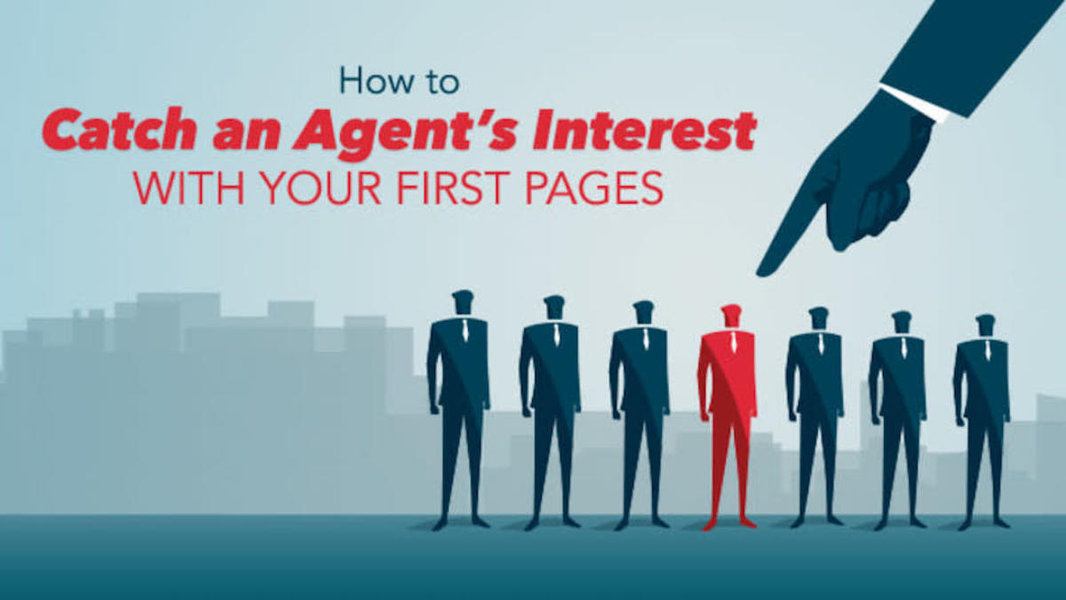 How to Catch an Agent's Interest with Your First Few Pages