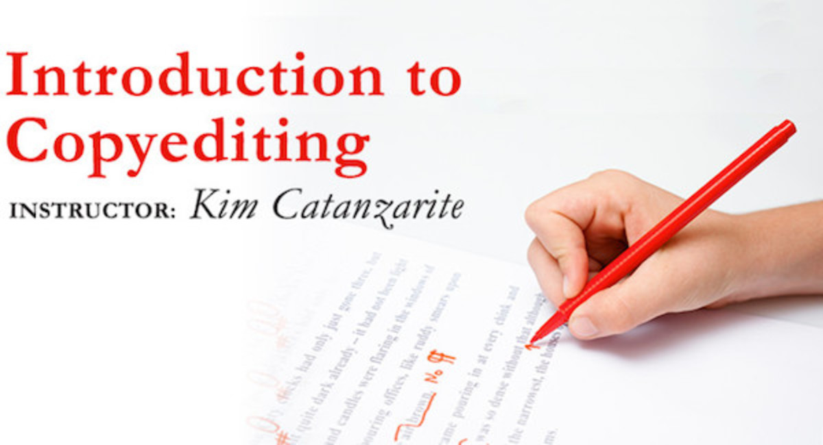 Copy editors are sentence polishers—they delete redundancies, add words for clarity, re-cast passive sentences, fact-check, keep an ever-watchful eye out for consistency, and much more. To expand your skills, check out this online class.
