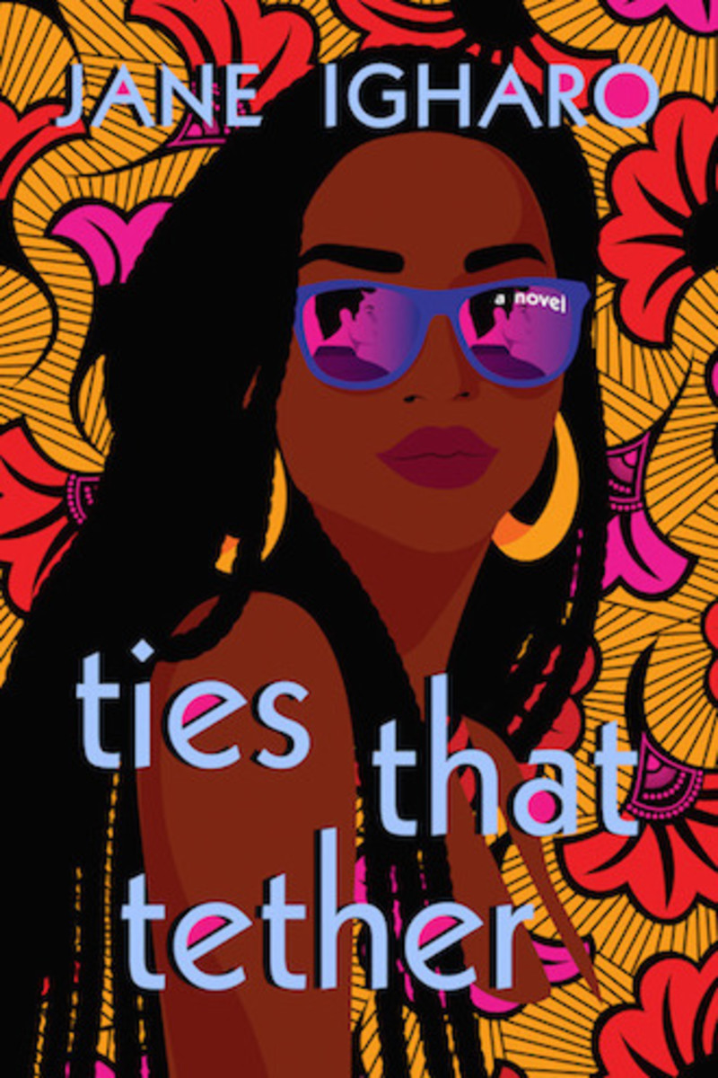 ties_that_tether_by_jane_igharo_a_novel_book_cover