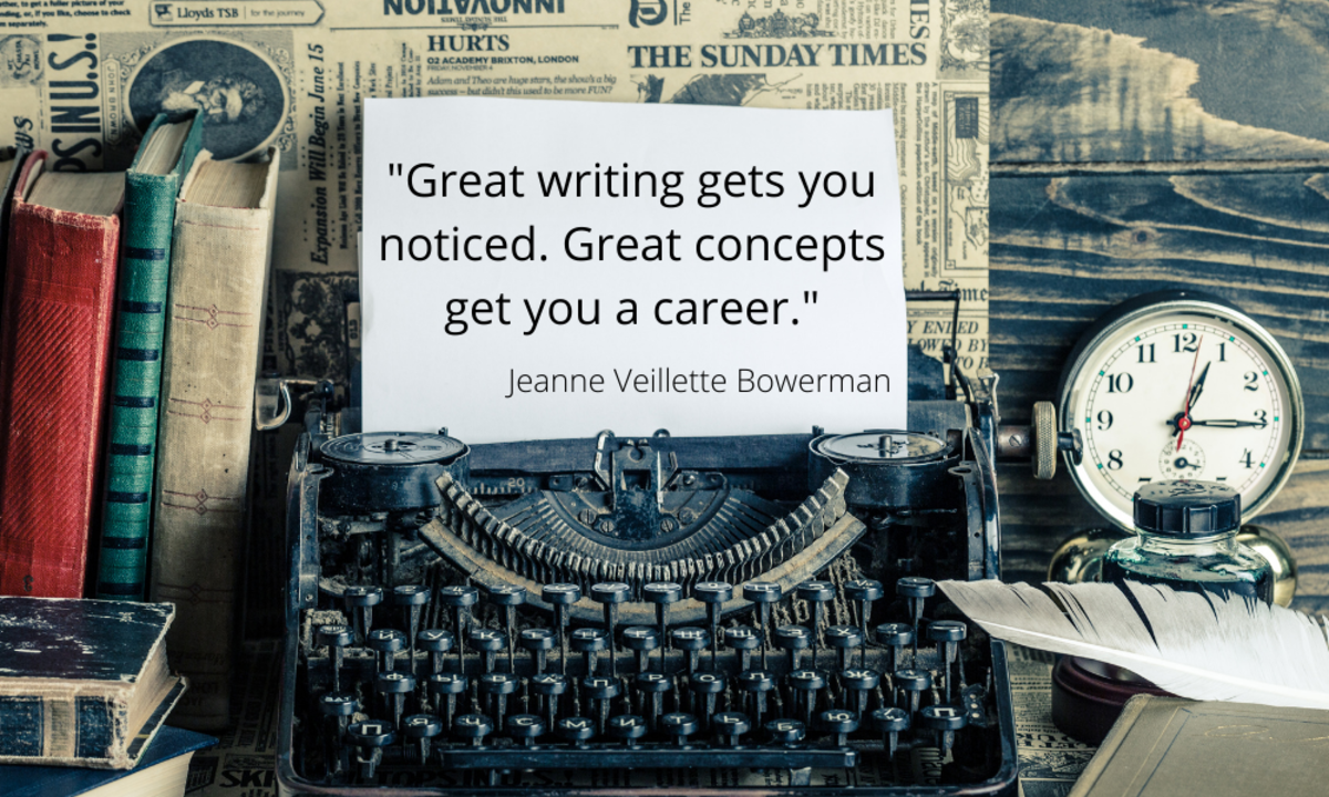 """Buzz words abound in Hollywood. Probably the biggest one is """"high-concept ideas."""" Jeanne Veillette Bowerman explains what that phrase mean and why high-concept ideas make a screenwriting career"""
