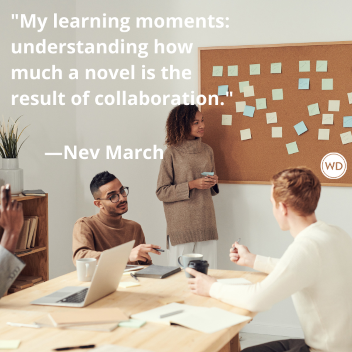 nev_march_quotes_my_learning_moments_understanding_how_much_a_novel_is_the_result_of_collaboration