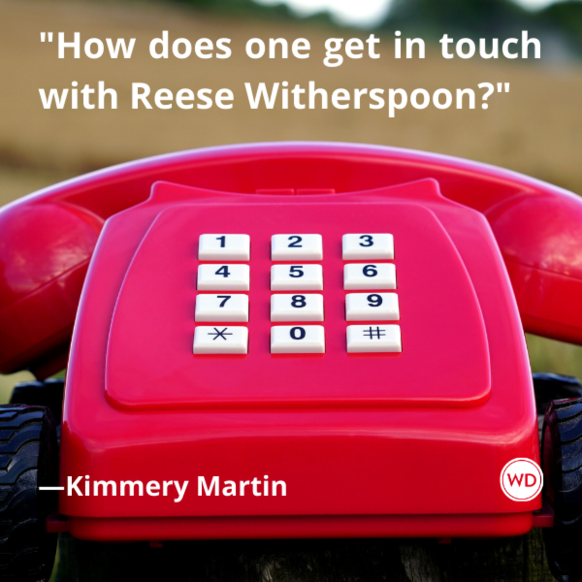 kimmery_martin_quotes_how_does_one_get_in_touch_with_reese_witherspoon
