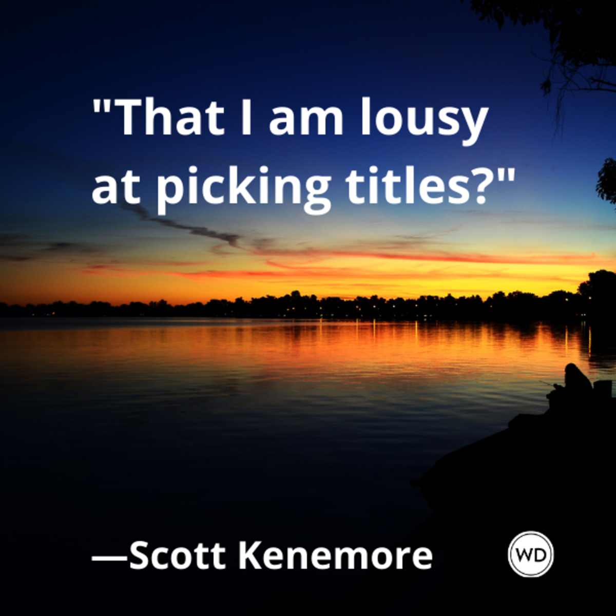 scott_kenemore_quotes_that_i_am_lousy_at_picking_titles