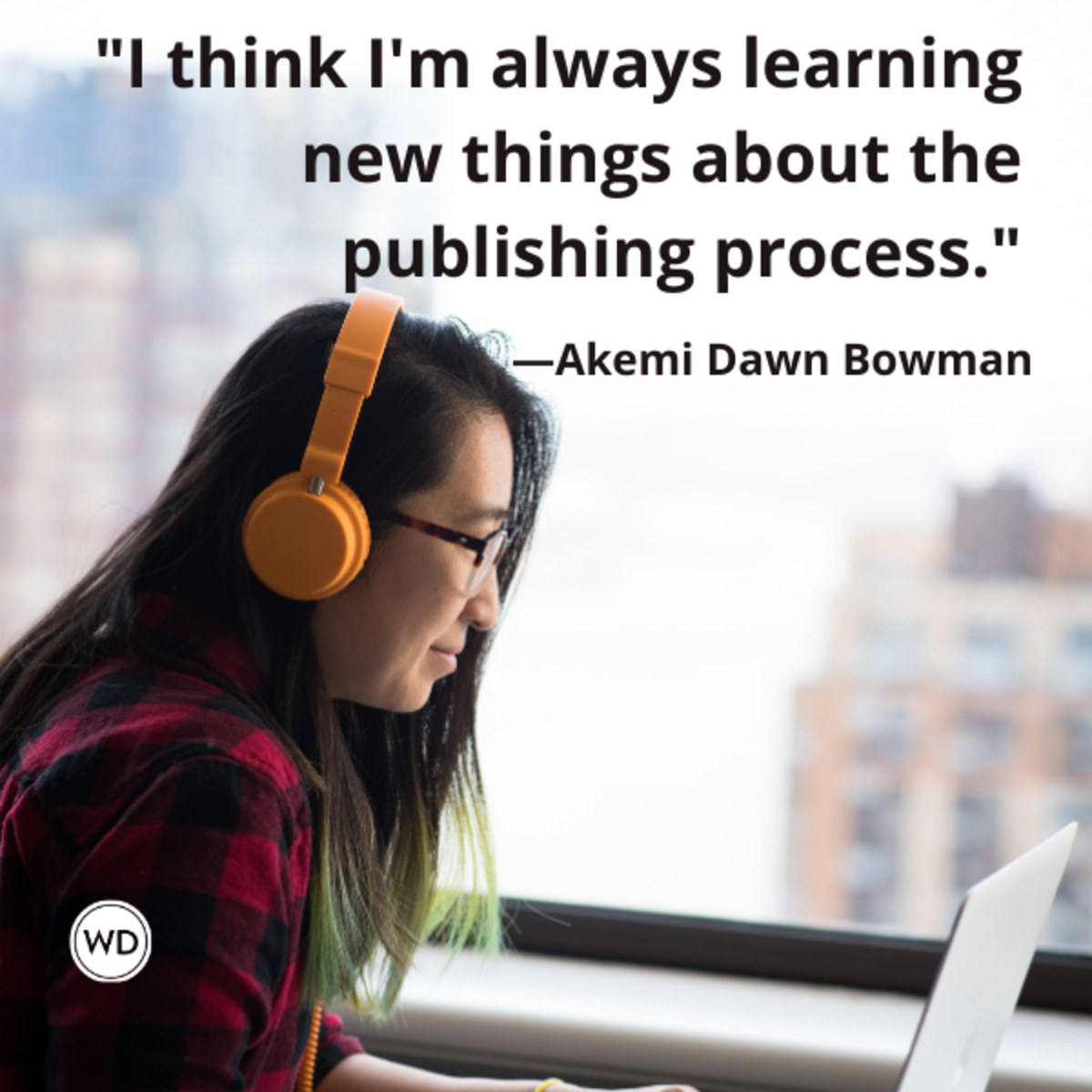 akemi_dawn_bowman_quotes_i_think_im_always_learning_new_things_about_the_publishing_process