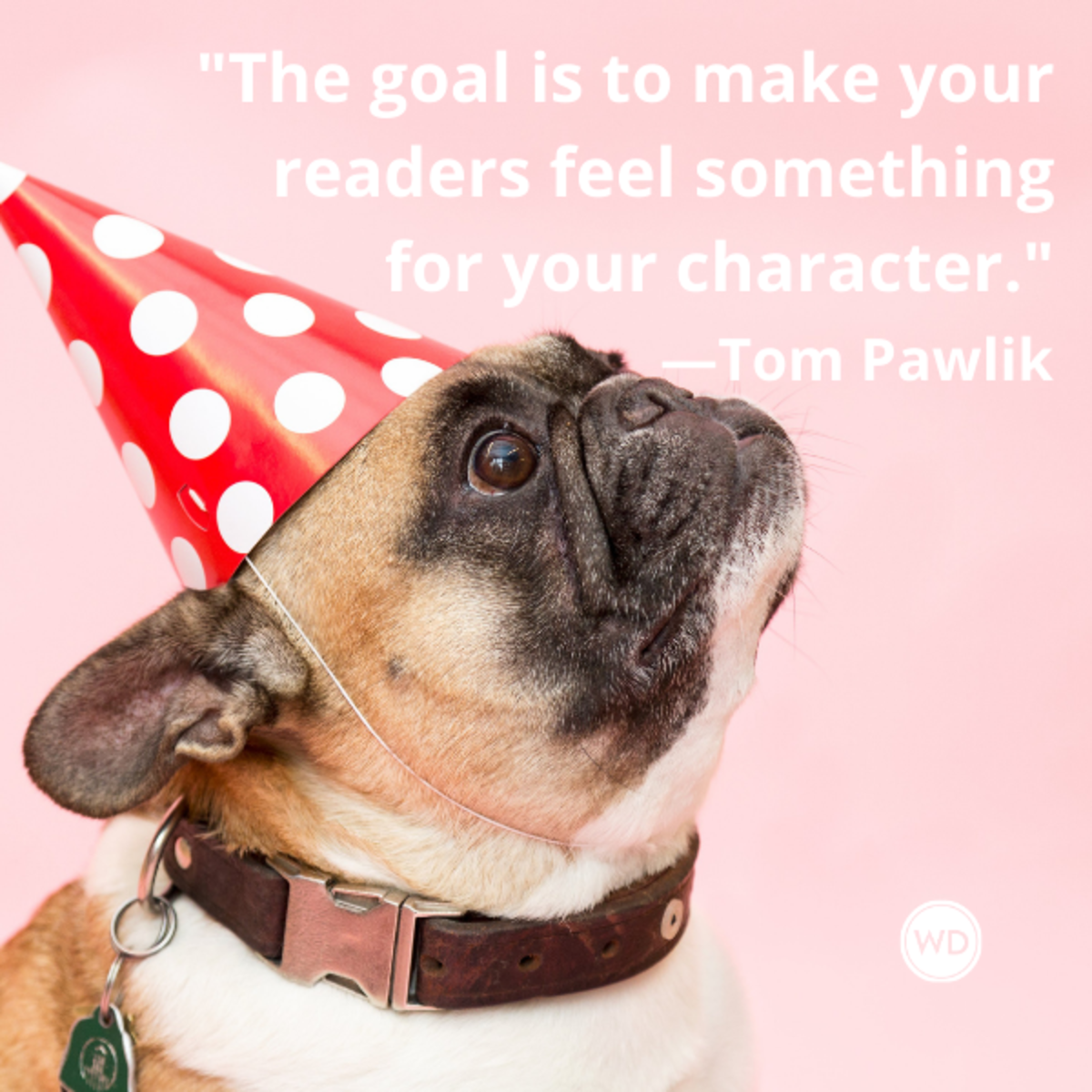 tom_pawlik_quotes_the_goal_is_to_make_your_readers_feel_soemthing_for_your_character_writing_advice_with_dogs