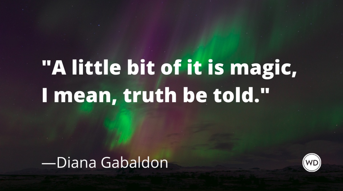 diana_gabaldon_quotes_a_little_bit_of_it_is_magic_i_mean_truth_be_told