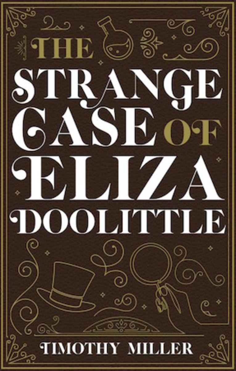 the_strange_case_of_eliza_doolittle_by_timothy_miller_book_cover