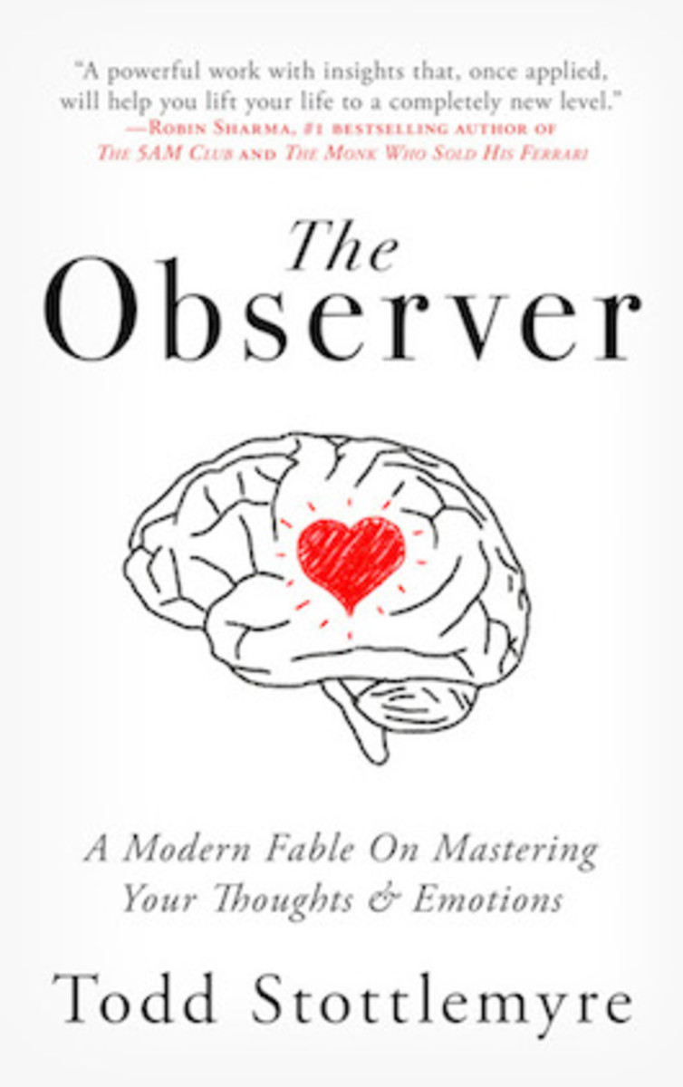 the_observer_a_modern_fable_on_mastering_your_thoughts_and_emotions_by_todd_stottlemyre_book_cover