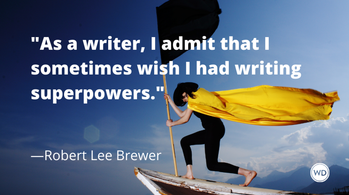 10_incredible_writing_superpowers_robert_lee_brewer
