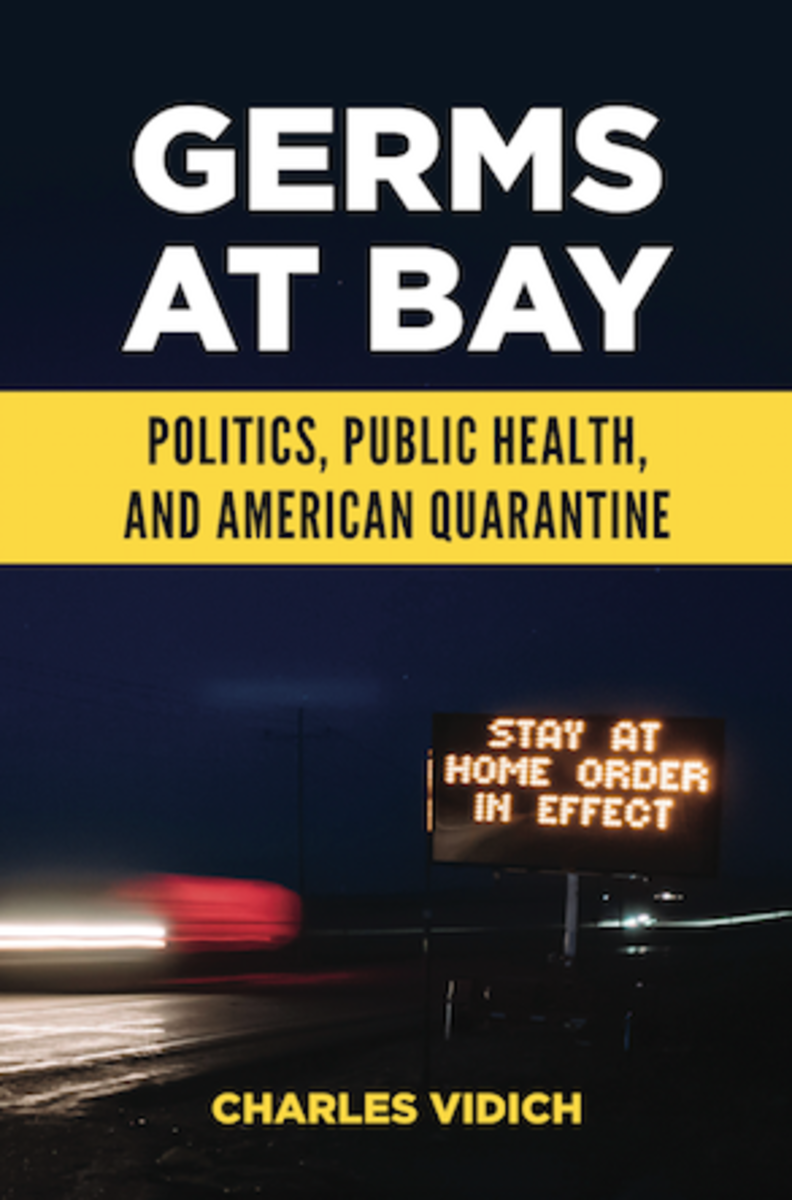 germs_at_bay_politics_public_health_and_american_quarantine_by_charles_vidich_book_cover
