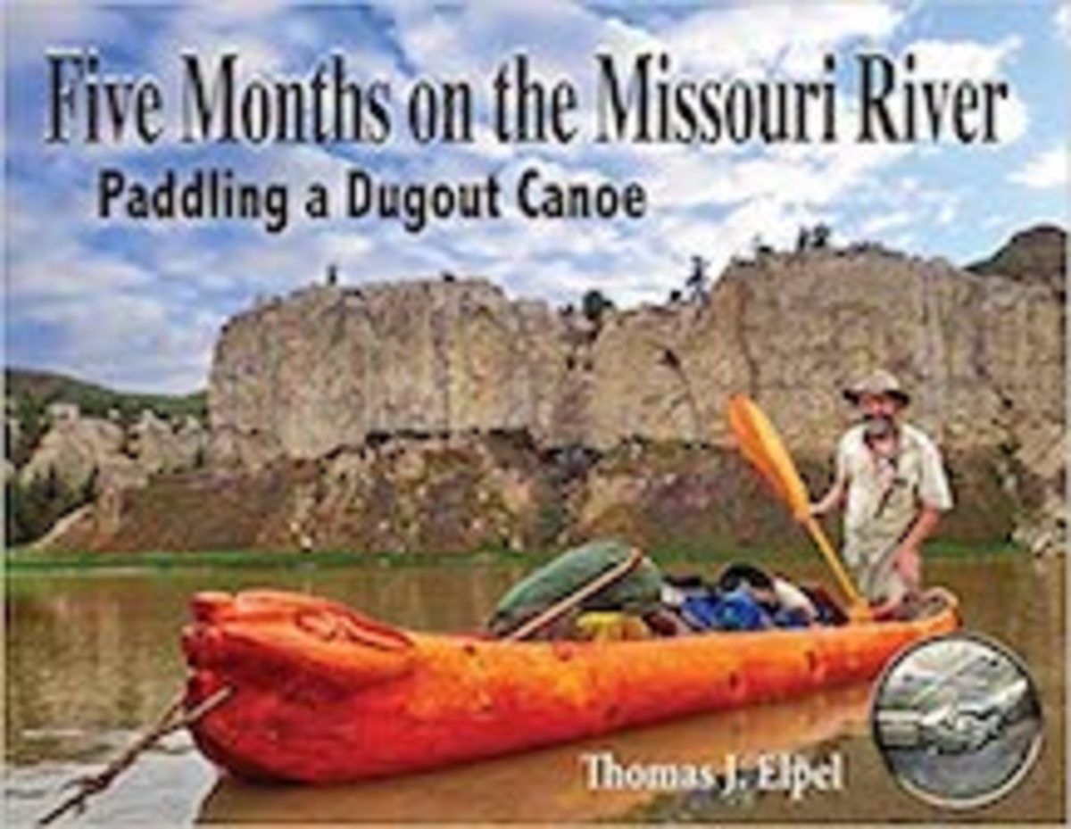 Five Months on the Missouri River: Paddling a Dugout Canoe by Thomas Elpel