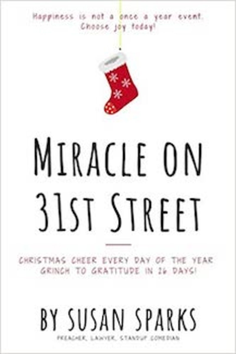 Miracle on 31st Street: Christmas Cheer Every Day of the Year—Grinch to Gratitude in 26 Days by Susan Sparks