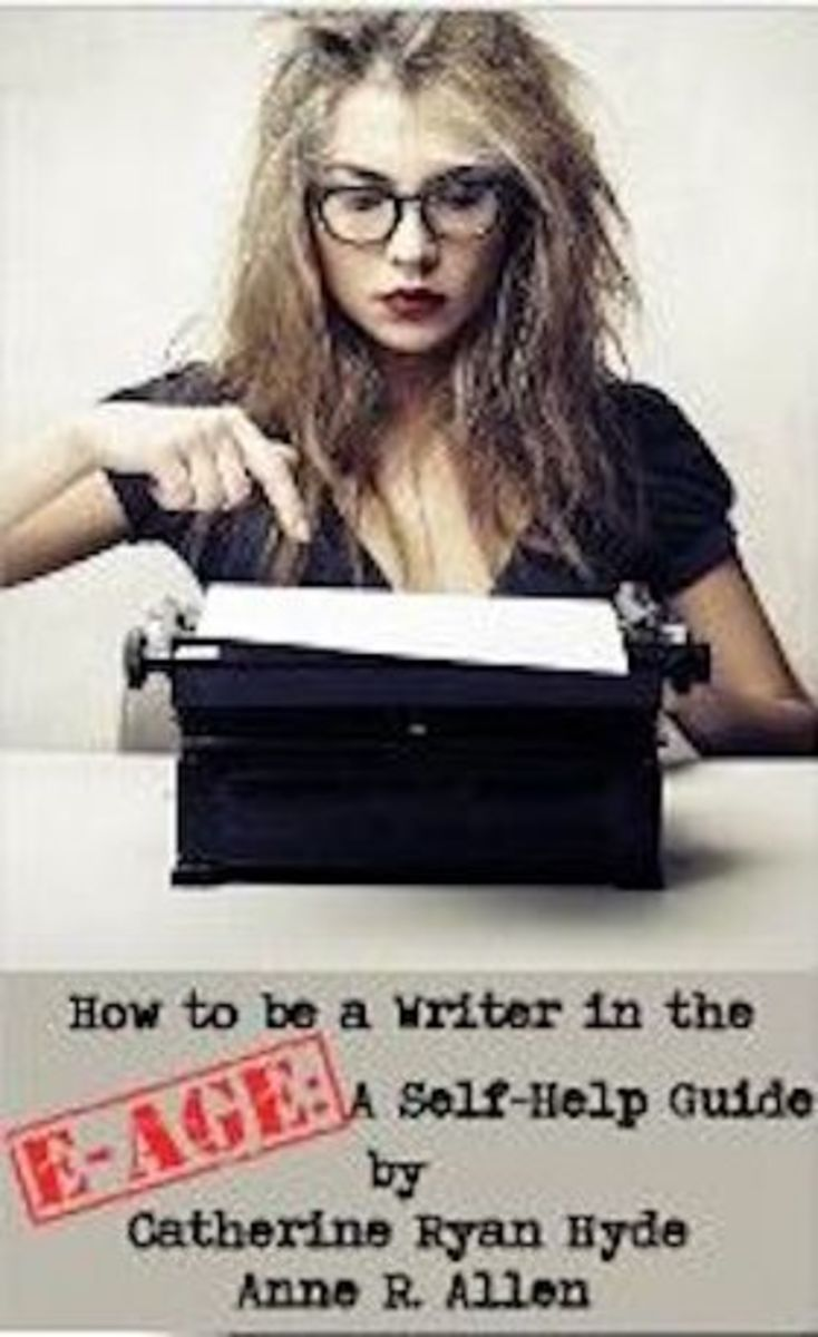 How To Be A Writer In the E-Age: A Self-Help Guide