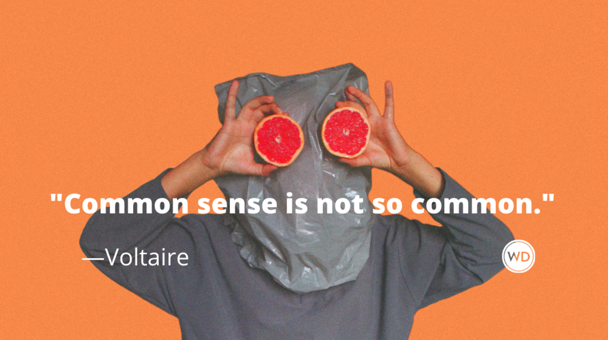 Voltaire Quotes | Common sense is not so common.
