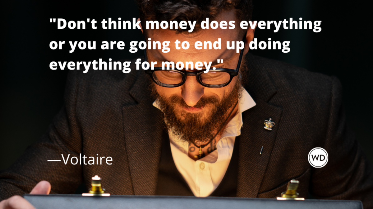 Voltaire Quotes | Don't think money does everything or you are going to end up doing everything for money.