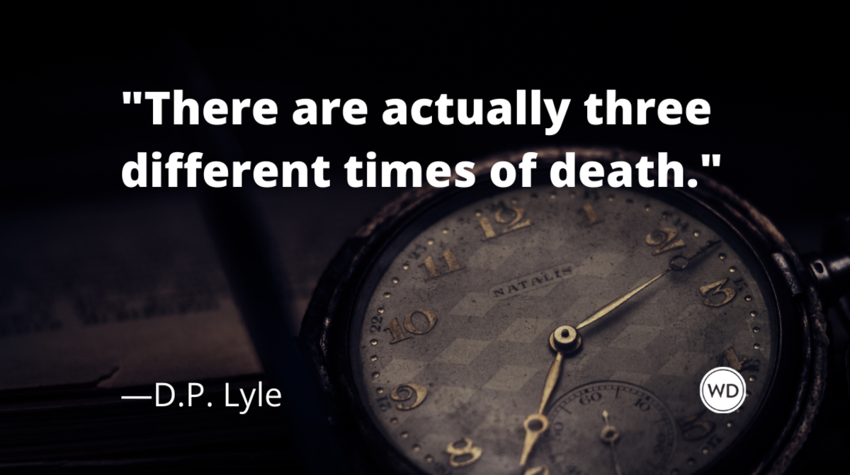 Time of Death: A Critical Part of the Timeline, by D.P. Lyle