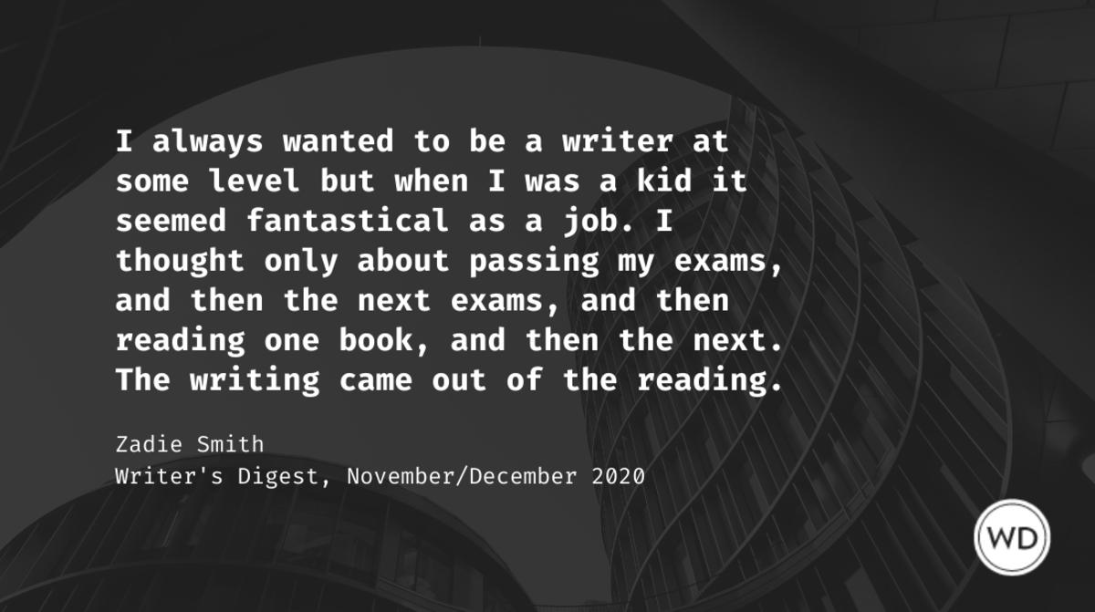 Zadie Smith | Writer's Digest quote