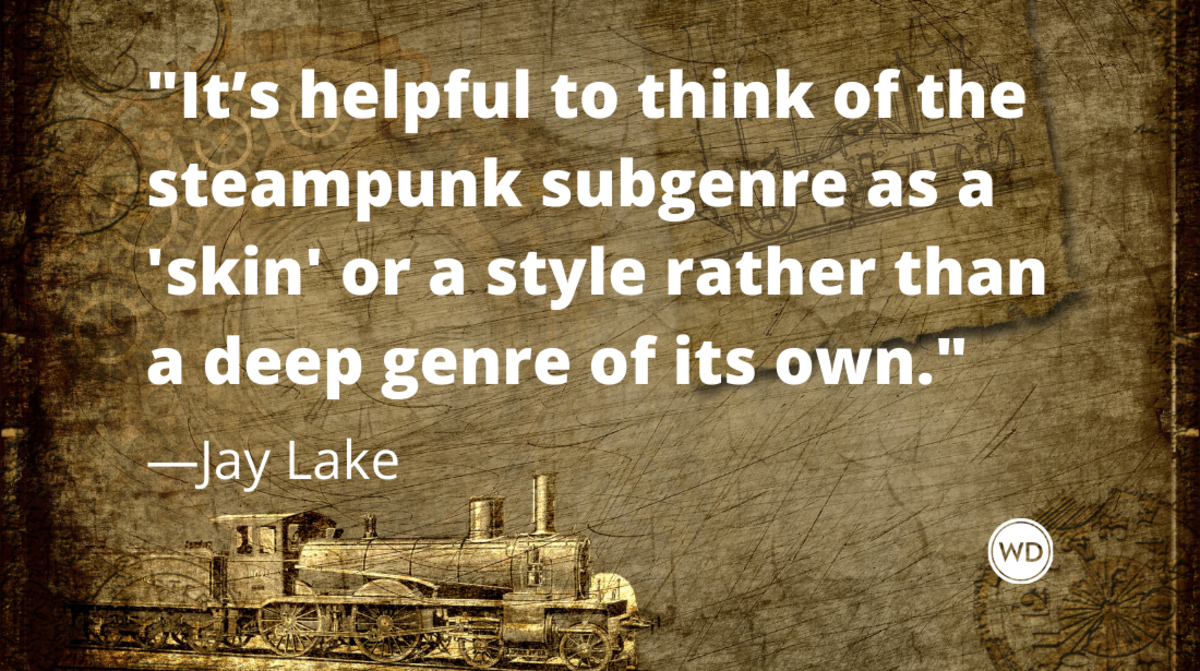 Writing Steampunk: Plots, Characters, Settings, and More