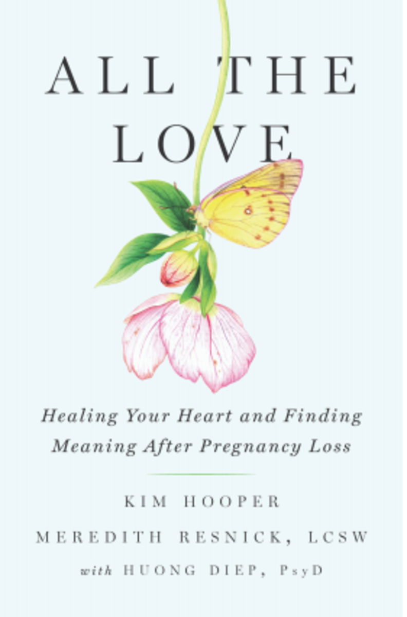 All the Love: Healing Your Heart and Finding Meaning After Pregnancy Loss by Kim Hooper & Meredith Resnick