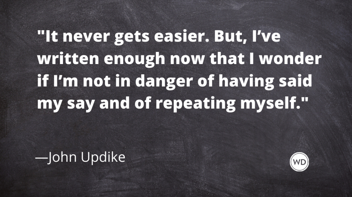 John Updike Quotes | It never gets easier.