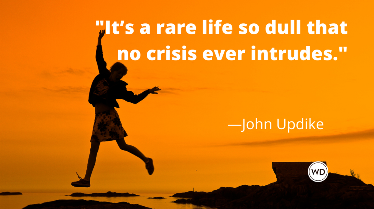 John Updike quotes | It's a rare life so dull that no crisis ever intrudes.