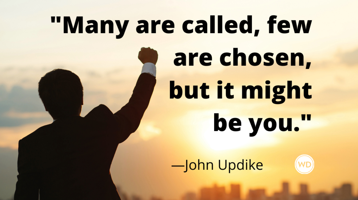 John Updike quotes | Many are called, few are chosen, but it might be you.