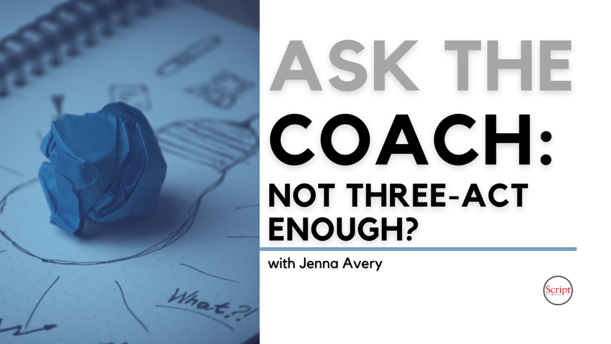 Ask the Coach: Not Three-Act Enough?