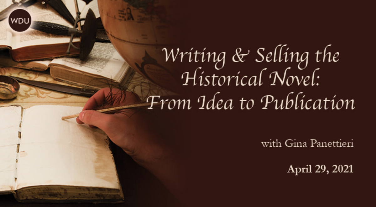 Writing and Selling the Historical Novel: From Idea to Publication