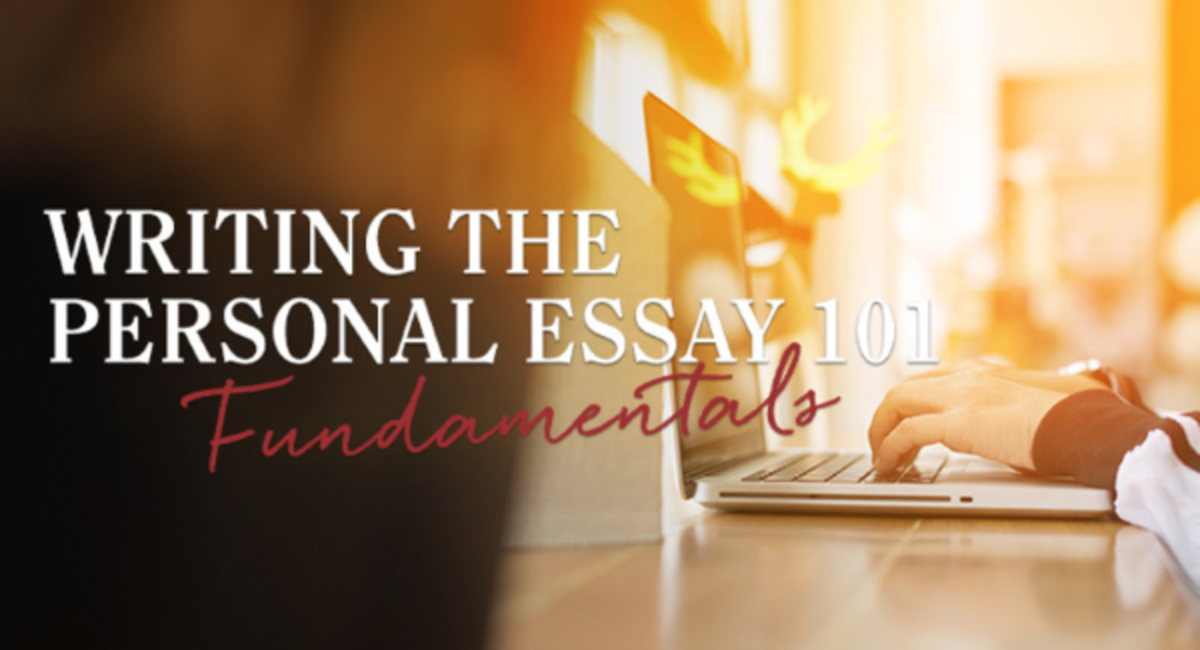 Writing the Personal Essay 101: Fundamentals