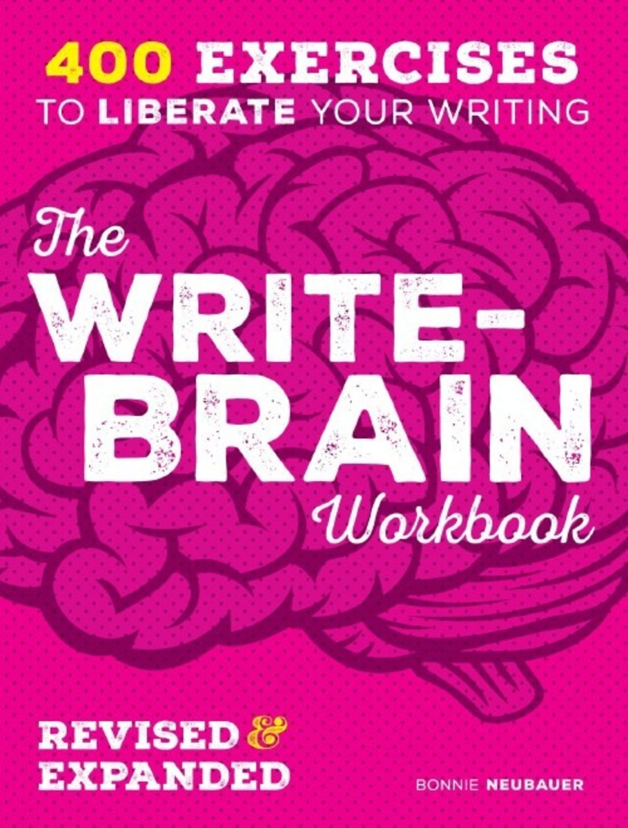 The Write-Brain Workbook, Revised & Expanded: 400 Exercises to Liberate Your Writing