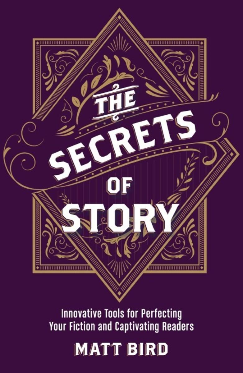 The Secrets of Story By Matt Bird