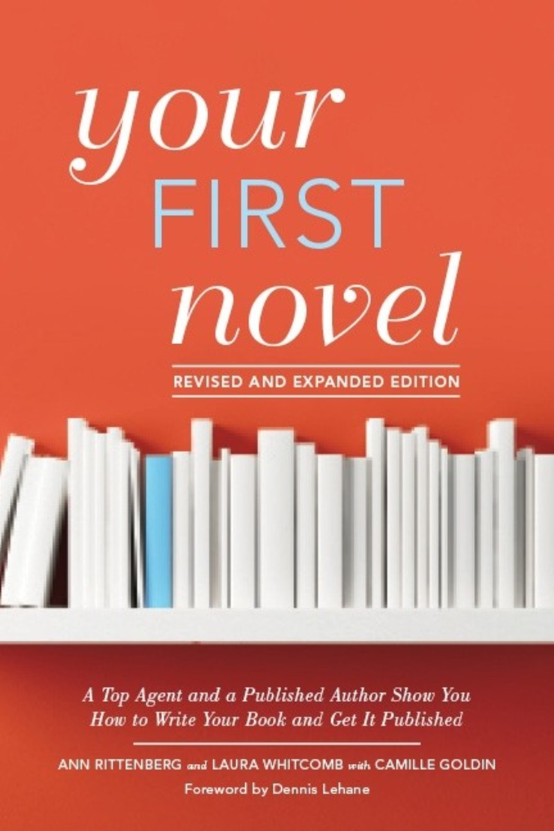 Your First Novel Revised and Expanded Edition: A Top Agent and a Published Author Show You How to Write Your Book and Get It Published