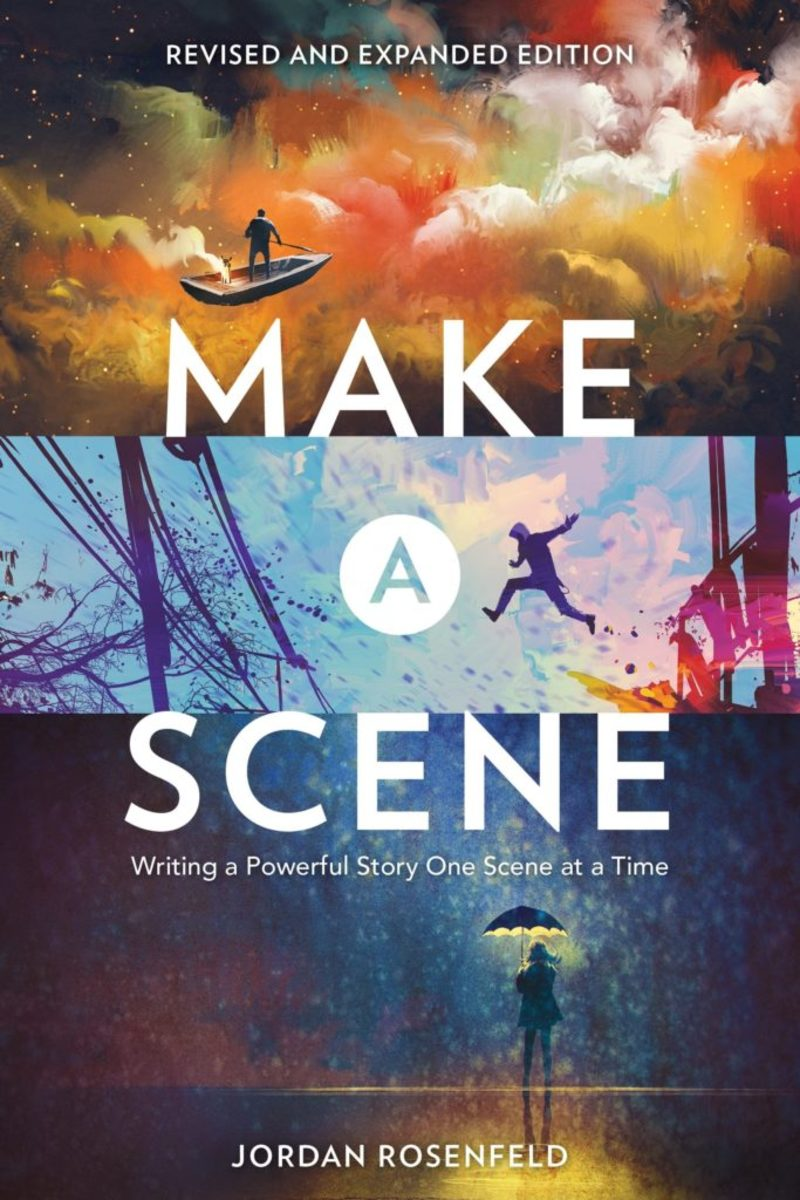 Make a Scene.Revised and Expanded Edition By Jordan Rosenfeld