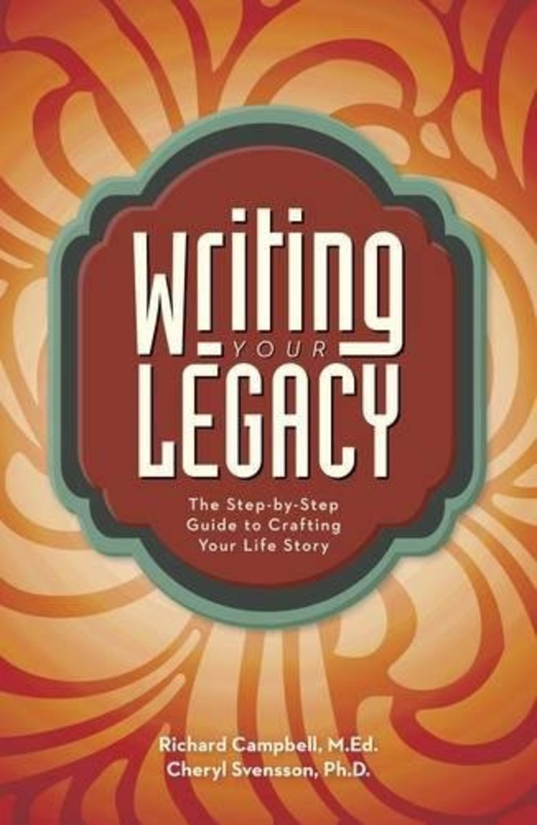 Writing Your Legacy, by Richard Campbell & Dr. Cheryl Svensson